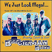 John Earl's Boogieman Band: We Just Look Illegal by Naran