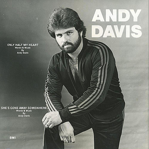 Play & Download Only Half My Heart by Andy Davis | Napster