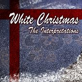 Play & Download White Christmas (The Interpretations) by Various Artists | Napster