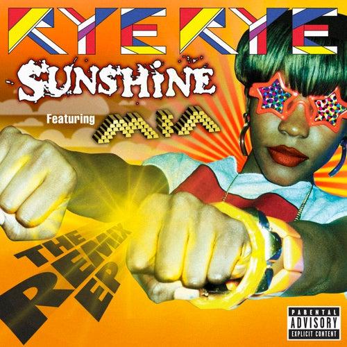 Play & Download Sunshine by Rye Rye | Napster