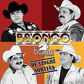 Play & Download De Sangre Norteña by Bronco El Gigante de America | Napster