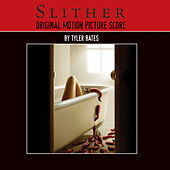 Slither Original Motion Picture Score By Tyler Bates by Tyler Bates