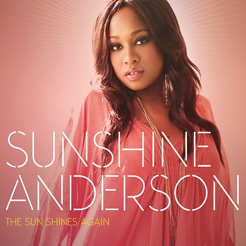 The Sun Shines Again by Sunshine Anderson