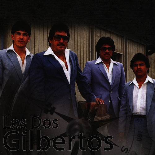 Play & Download Los Dos Gilbertos by Los Dos Gilbertos | Napster