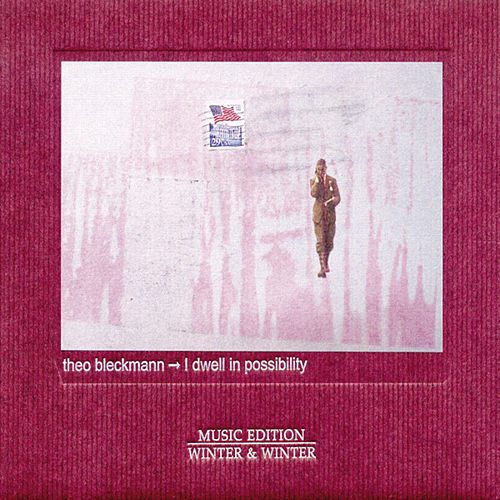 Play & Download I Dwell in Possibility by Theo Bleckmann | Napster
