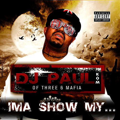 Play & Download Ima Show My... - Single by DJ Paul | Napster
