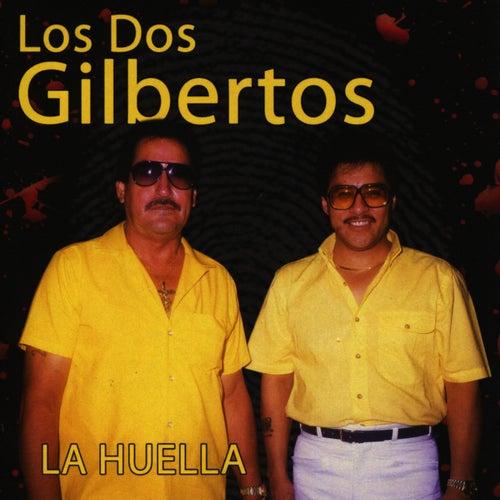 Play & Download La Huella by Los Dos Gilbertos | Napster