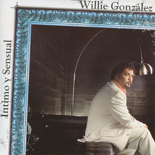 Play & Download Intimo y Sensual by Willie Gonzalez | Napster
