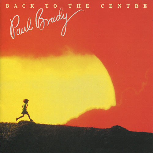 Play & Download Back to the Centre by Paul Brady | Napster
