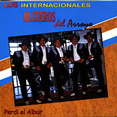 Play & Download Perdi el Albur by Los Internacionales Jilgueros del Arroyo | Napster