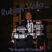 Play & Download Te Regalo El Corazon by Ruben Vela | Napster