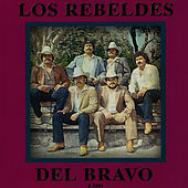 Play & Download Los Rebeldes del Bravo by Los Rebeldes del Bravo | Napster