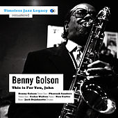 Play & Download This is For You, John by Benny Golson | Napster