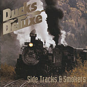Side Tracks & Smokers by Ducks Deluxe