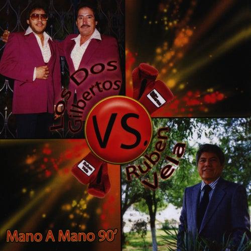 Play & Download Mano A Mano 90 by Los Dos Gilbertos | Napster