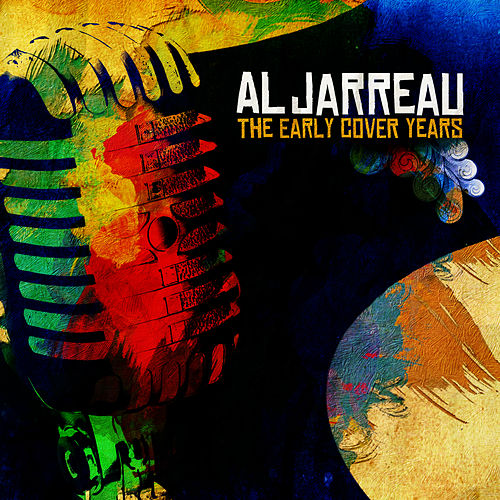 The Early Cover Years (Digitally Remastered) by Al Jarreau
