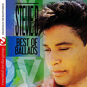 Play & Download Best Of Ballads (Digitally Remastered) by Stevie B | Napster