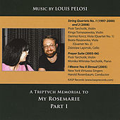 Music by Louis Pelosi: A Triptych Memorial To My Rosemarie, Part I by The Music Of Life Orchestra