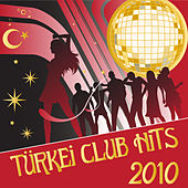 Play & Download Türkei Club Hits 2010 by Various Artists | Napster