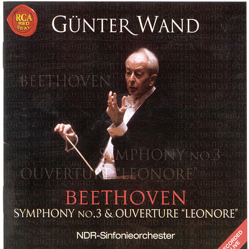 Play & Download Beethoven: Sinfonie Nr. 3 & Ouvertüre  Nr. 3 'Leonore' by Günter Wand | Napster