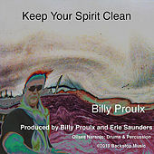Play & Download Keep Your Spirit Clean by Billy Proulx | Napster