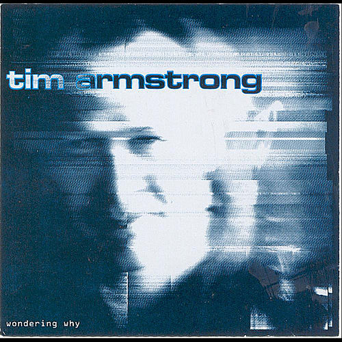 Wondering Why by Tim Armstrong