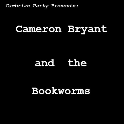 Cameron Bryant & the Bookworms by Cambrian Party