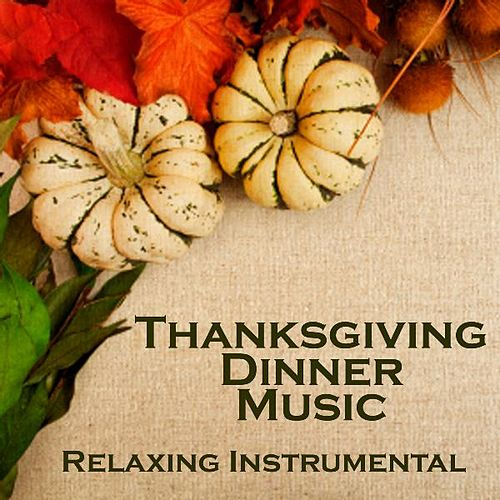 Thanksgiving Dinner Music - Relaxing Instrumental by Thanksgiving Dinner Music