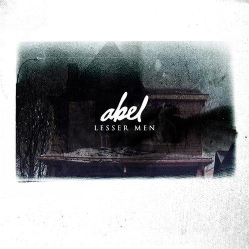 Lesser Men by Abel