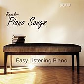 Play & Download Popular Piano Songs - Easy Listening Piano by Easy Listening Piano | Napster