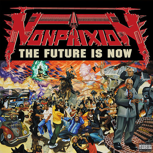 The Future Is Now by Non Phixion