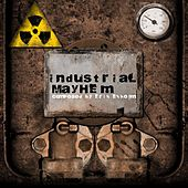 Play & Download Industrial Mayhem by Erik Ekholm | Napster