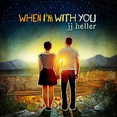 Play & Download When I'm With You by JJ Heller | Napster