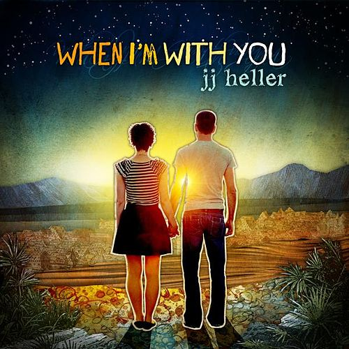 When I'm With You by JJ Heller