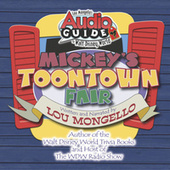 Audio Guide to Walt Disney World - Mickey's Toontown Fair by Lou Mongello