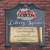 Audio Guide to Walt Disney World - Liberty Square by Lou Mongello