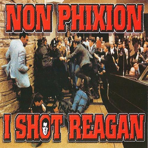 I Shot Reagan by Non Phixion