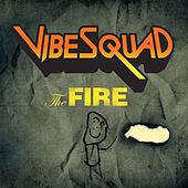the Fire by Vibesquad