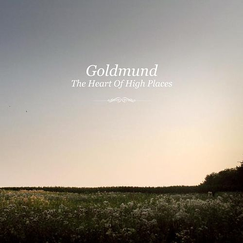 The Heart Of High Places von Goldmund