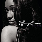 Play & Download I'll Be There by Tiffany Evans | Napster