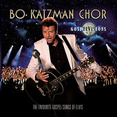 Play & Download Gospel Visions by Bo Katzman Chor | Napster