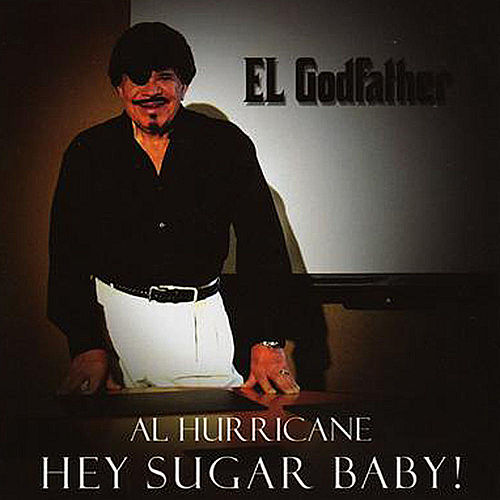 Play & Download Hey Sugar Baby! by Al Hurricane | Napster
