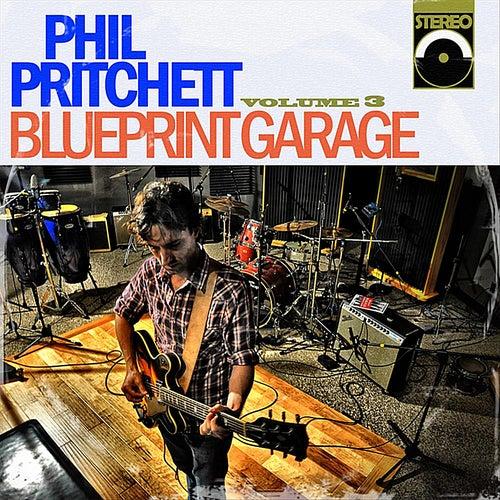 Play & Download Blueprint Garage, Vol. 3 by Phil Pritchett | Napster