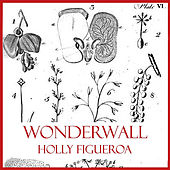 Play & Download Wonderwall by Holly Figueroa | Napster