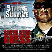 Play & Download Only the Strong Survives by Superstar Guess | Napster
