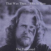 Play & Download That Was Then...This Is Now by Possessed | Napster