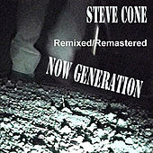 Play & Download Now Generation - Remixed Remastered by Steve Cone | Napster