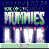 Undead Live...The CD by Here Come The Mummies
