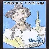 Play & Download Everybody Loves Slim by Slim Fatz | Napster