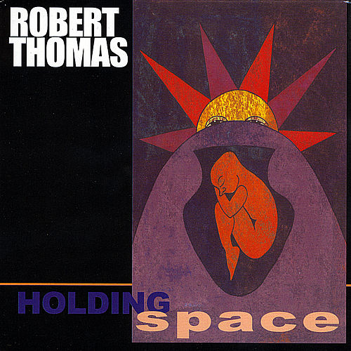 Play & Download Holding Space by Robert Thomas | Napster